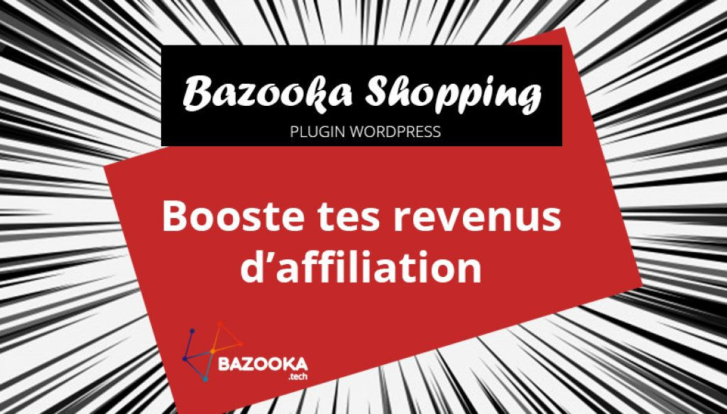 Bazooka Shopping : plugin WordPress d'affiliation